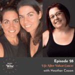 The Body Wise Podcast Episode 28 - Life After Vulvar Cancer with Heather Cooan
